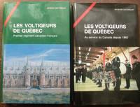 Les Voltigeurs de Québec. Volume 1 : Premier régiment canadien-français. Volume 2 : Au service du Canada depuis 1862
