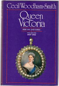 Queen Victoria : Her Life and Times Volume 1  1819-1861