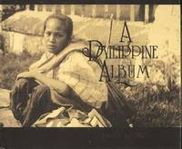 A Philippine Album.  American Era Photographs 1900 - 1930