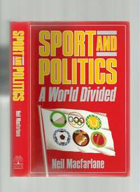 Sport and Politics, a World Divided (Signed)
