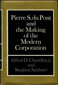 image of Pierre S. Du Pont And The Making Of The Modern Corporation