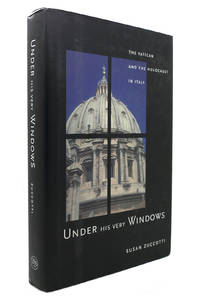 UNDER HIS VERY WINDOWS The Vatican and the Holocaust in Italy