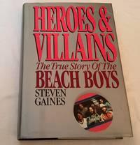 Heroes & Villians; the True Story of the Beach Boys