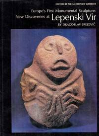New Discoveries at Lepenski Vir. Europe's First Monumental Sculpture (New Aspects of Antiquity)