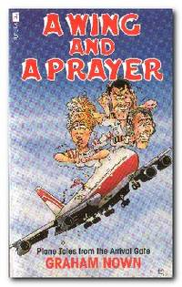 Wing And A Prayer Plane Tales from the Arrival Gate