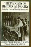 THE PROCESS OF HISTORICAL INQUIRY  : Everyday Lives of Working Americans