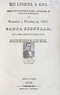 De Lisboa a Goa pelo Mediterraneo, Egypto, e Mar-Vermelho em Septembro e Outubro de 1855. Carta circular, que a seus amigos de Eurpoa dirige Joaquim Heliodoro da Cunha Rivara.