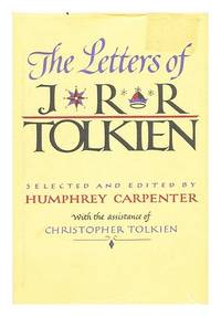 The Letters of J. R. R. Tolkien by Carpenter, Humphrey