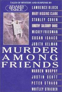 Murder among Friends : Tales of Mystery and Suspense by the Adams Round Table