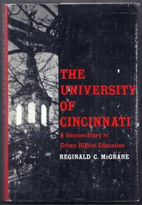 The University of Cincinnati.  A Success Story in Urban Higher Education
