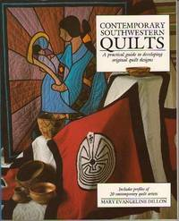 Contemporary Southern Quilts: Practical Guide to Developing Original Quilt Designs