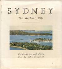 Sydney: The Harbour City by John / Jeff Kingsmill & Rigby - Signed First Edition - 1988 - from Mr Pickwick's Fine Old Books (SKU: 24523)