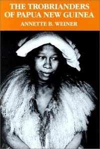 image of The Trobrianders of Papua New Guinea (Case Studies in Cultural Anthropology)