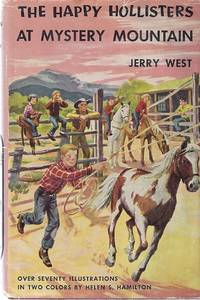 THE HAPPY HOLLISTERS AT MYSTERY MOUNTAIN by  Jerry West - Hardcover - 1954 - from Columbia Books, Inc. ABAA/ILAB and Biblio.com