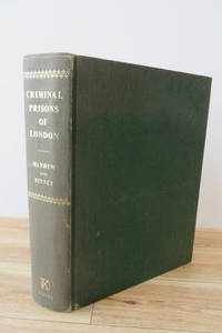 The Criminal Prisons of London and Scenes of Prison Life