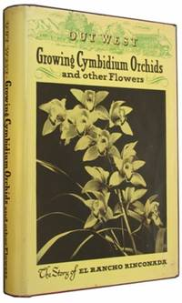 Out West: Growing Cymbidium Orchids and Other Flowers: The Story of El Rancho Rinconada.