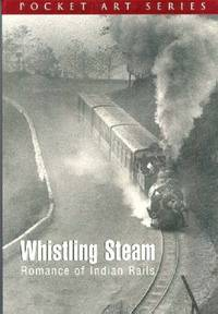 Whistling Steam: Romance of Indian Rails