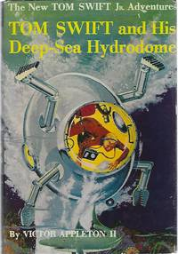 TOM SWIFT AND HIS DEEP-SEA HYDRODOME by  Victor Appleton II - Hardcover - 1958 - from Columbia Books, Inc. ABAA/ILAB and Biblio.com