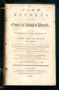 image of Term Reports in the Court of King's Bench from Michaelmas Term, 26th George III to Easter Term, 27th George III: Vol. I The Fourth Edition, Corrected