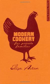 Modern Cookery for Private Families (Classic Voices in Food) by Eliza Acton - Paperback - from World of Books Ltd (SKU: GOR002651879)