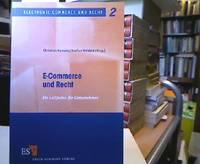E-Commerce und Recht : ein Leitfaden für Unternehmen. hrsg. von zusammen mit Stefan Weidert....