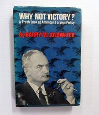 image of Why Not Victory? A Fresh Look at American Foreign Policy (Signed by Author)