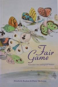 Fair Game : Australia's first immigrant women.