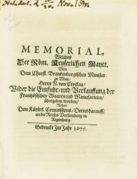 Memorial ... Wider die Einfuhr-und Verkauffung der Frantzoesischen Warren und Manufacturen uebbergeben worden