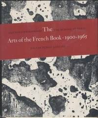 The Arts of the French Book, 1900-1965: Illustrated Books of the School of  Paris