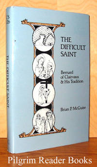 The Difficult Saint; Bernard of Clairvaux and His Tradition.