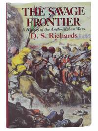 The Savage Frontier: A History of the Anglo-Afghan Wars