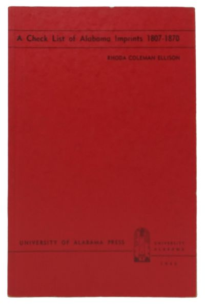 University of Alabama Press, 1946. 1st printing. Printed red stiff-stock paper wrappers. VG+. 151, p...