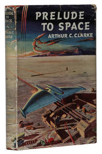 Prelude to Space by Arthur C. Clarke - 1st Edition - 1953 - from Hyraxia and Biblio.co.uk
