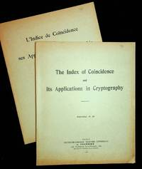 The Index of Coincidence and Its Applications in Cryptography : Publication No. 22 WITH L'indice de coïncidence et ses applications en cryptographie Publication No 22 ( Traduction Francaise). (together 2 Volumes, Riverbank Publication)