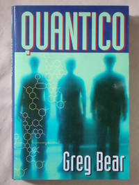 Quantico by  Greg Bear - First Hardcover Edition - 2006 - from Mind Electric Books and Biblio.com