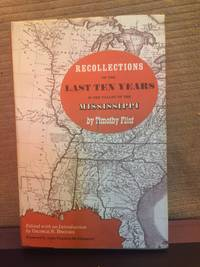Recollections of the last ten years in the valley of the Mississippi. Edited with an introd. by...