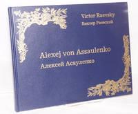 Alexej von Assaulenko: Leben und Werke seines Schaffens