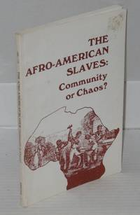 The Afro-American slaves: community or chaos
