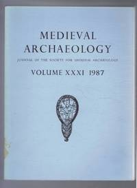 Medieval Archaeology. Journal of the Society for Medieval Archaeology. Volume XXXI (31). 1987