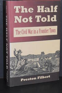 The Half Not Told; The Civil War in a Frontier Town