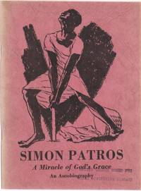 Simon Patros of India, A Miracle of God's Grace by Patros, Simon