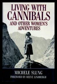 LIVING WITH CANNIBALS - and Other Women's Adventures