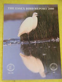 The Essex Bird Report 2000 by  N C Green  A C Middleton - Paperback - First Edition - 2000 - from Pullet's Books (SKU: 000264)