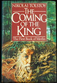 The Coming Of The King. Being The First Part Of The Book Of Merlin, Or Myrddin, From The Yellow Book Of Meifod