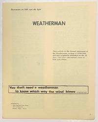 image of Weatherman, you don't need a weatherman to know which way the wind blows. This article is the formal statement of the Weatherman section of RYM SDS, and was originally published in the 18 June 1969 (pre-convention) issue of New Left Notes