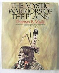 The Mystic Warriors of the Plains - The Culture, Arts, Crafts and Religion of the Plains Indians: The Culture, Arts, Crafts, and Religion of the Plains Indians