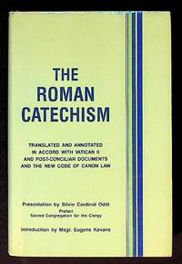 The Roman Catechism. Translated and Annotated in Accord with Vatican II and Post-Concililar Documents and the New Code of Canon Law