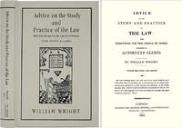 Advice on the Study and Practice of the Law: With Directions for..