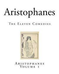 image of Aristophanes: The Eleven Comedies (Volume 1)