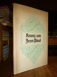 Kranz um Jean Paul - Heidelberger Festtage in ungedruckten Briefen von Heinrich Voß (1817 - 1820),